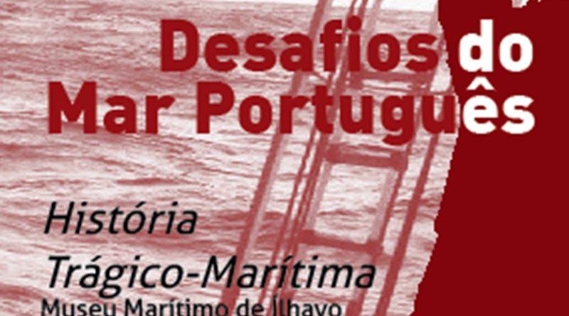 Seminário no Museu Marítimo de Ílhavo - Desafios do Mar Português - História Trágico Marítima