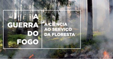 A Guerra do Fogo – A Ciência ao serviço da Floresta