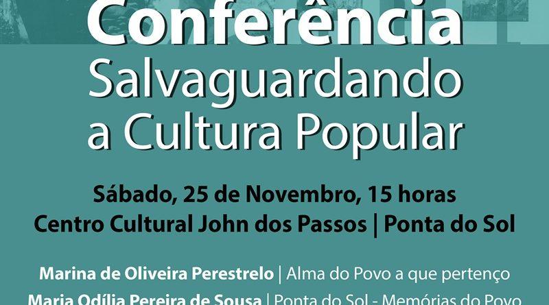 """Conferência subordinada ao tema """"Salvaguardando a Cultura Popular"""" - 25 de Novembro de 2017 - Centro Cultural John dos Passos"""
