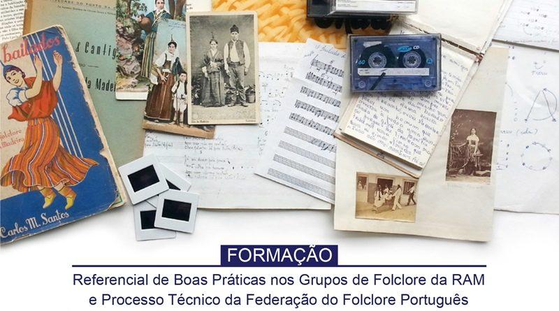 Acção de Formação da AFERAM sobre Referencial de Boas Práticas nos Grupos de Folclore da Região Autónoma da Madeira e Processo Técnico da Federação do Folclore Português na Região