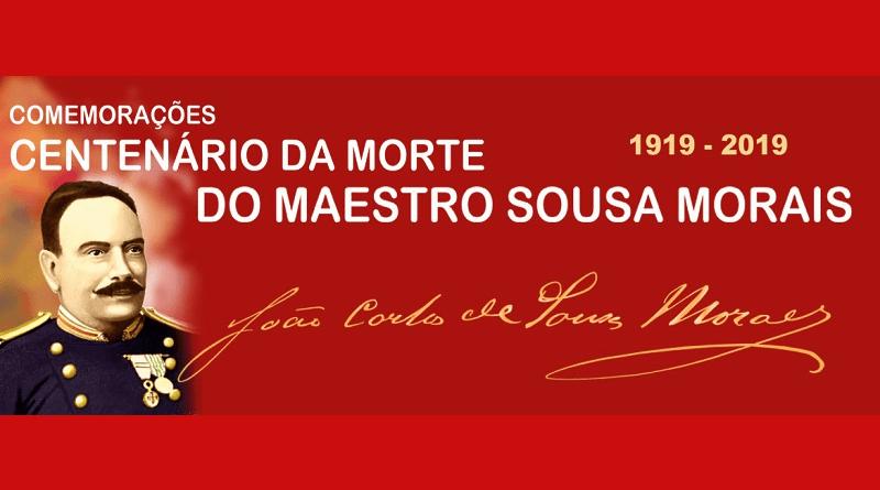 Divulgação das comemorações do centenário da morte do Maestro Sousa Morais