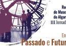 III Jornadas da Rede de Museus do Algarve
