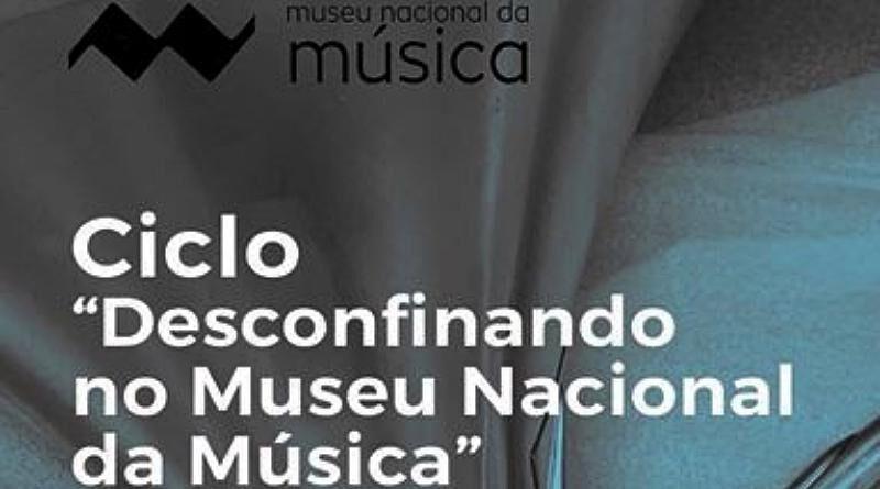 """Ciclo """"Desconfinando no Museu Nacional da Música"""" durante o mês de Julho de 2020"""