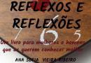 """""""Reflexos e reflexões"""" de Ana Sofia Vieira Ribeiro"""
